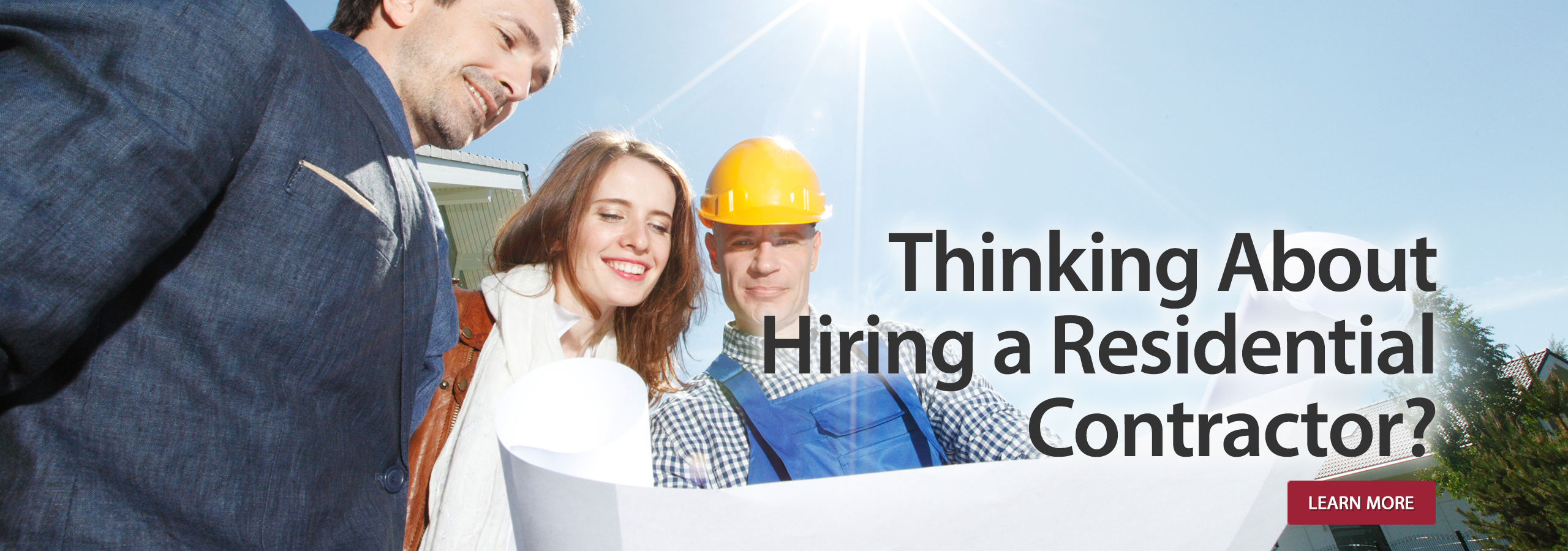 Thinking about hiring a Residential Contractor?